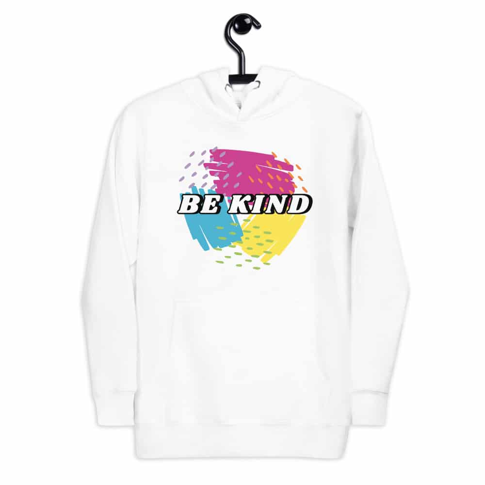 be kind unisex white hoodie on hanger